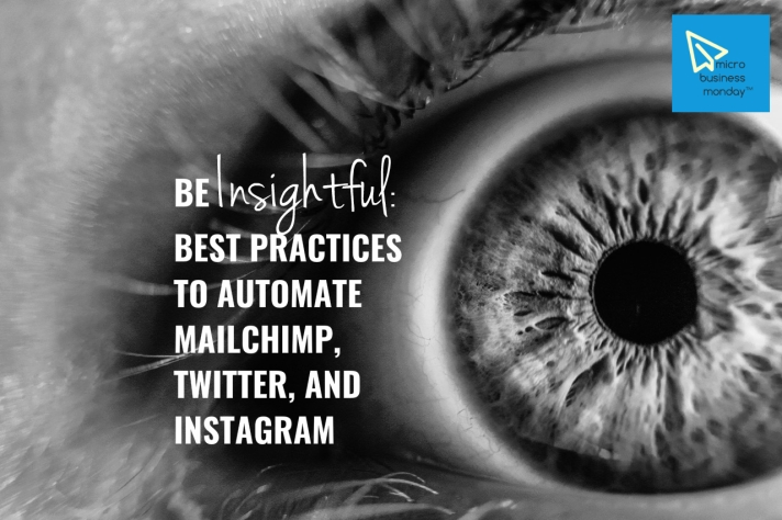 micro business monday automate mailchimp twitter instagram social media marketing