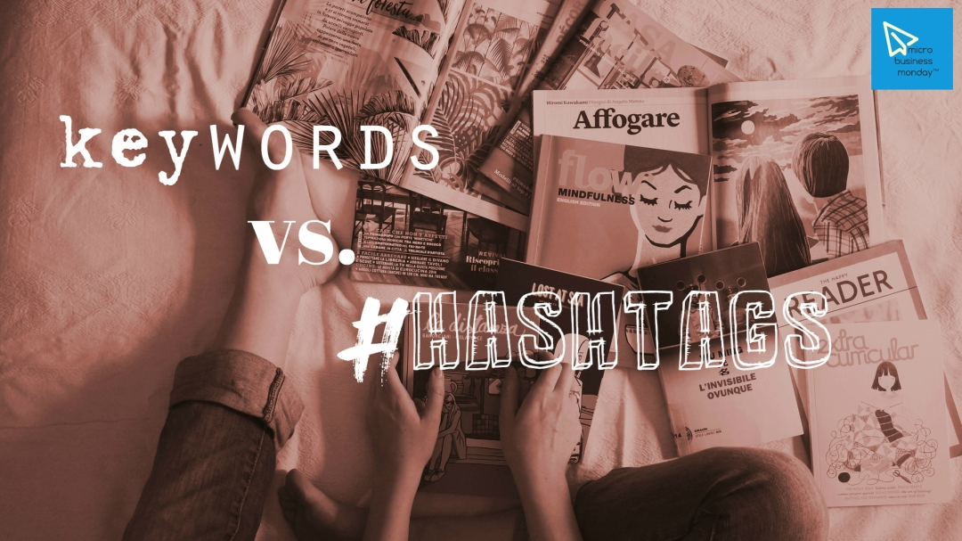microbusinessmonday keywords vs hashtags